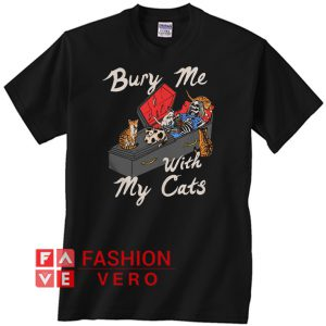 Skeleton Bury me with my cats Unisex adult T shirt