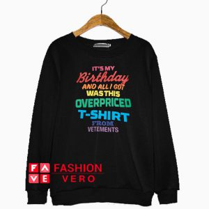 Vetements Birthday Slogan Sweatshirt
