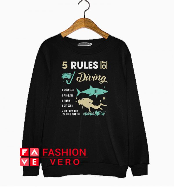 5 reles of diving check gear find mater jump in dive down Sweatshirt