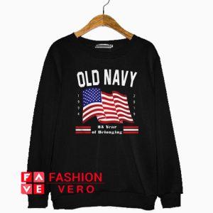 Old Navy 25 years of belonging independence day Sweatshirt