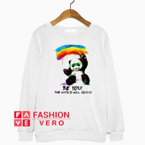 Panda with watercolor be you the world will adjust Sweatshirt