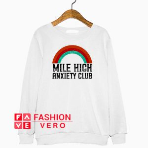 Rainbow mile high anxiety club Sweatshirt