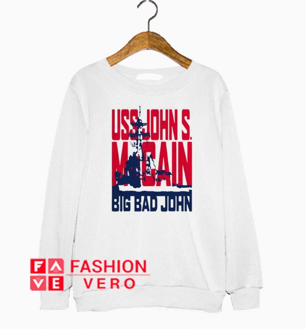 Uss John McCain big bad John Sweatshirt