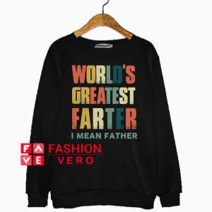 World's greatest father I mean father retro Sweatshirt