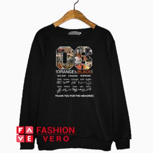 06 Orange is the new Black thank you for the memories Sweatshirt