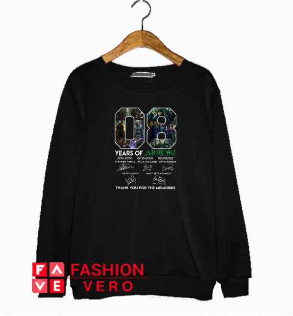 08 years of Arrow thank you for the memories signature Sweatshirt