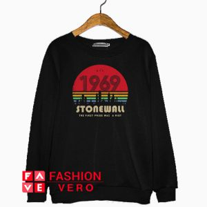 1969 stonewall the first pride was a riot vintage Sweatshirt