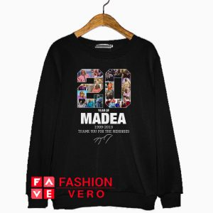 20 years of Madea 1999 2019 thank you for the memories Sweatshirt
