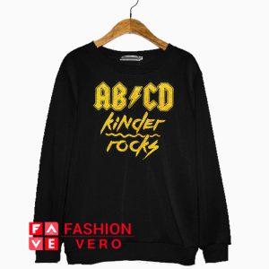 ABCD kinder rocks Sweatshirt