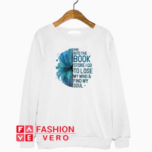And into the book store I go to lose my mid Sweatshirt