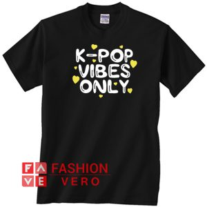 KPop Vibes Only Unisex adult T shirt