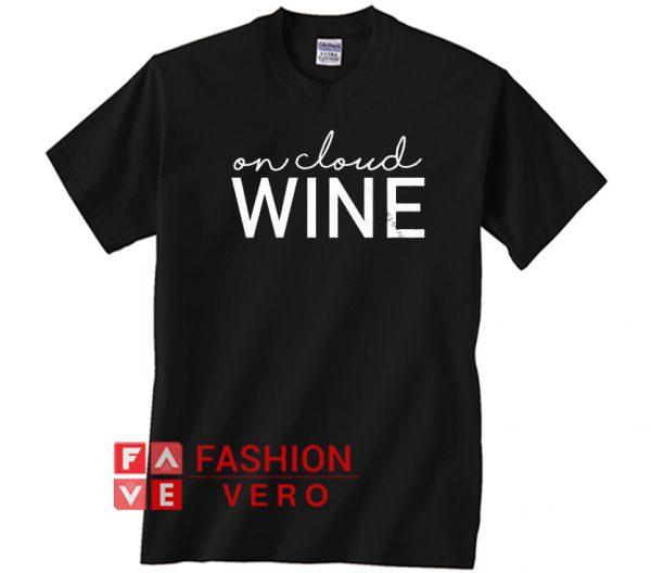 On Cloud Wine Unisex adult T shirt