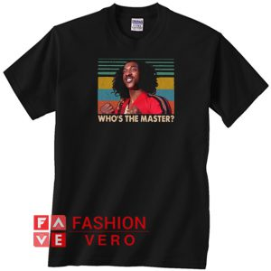 Sho'nuff Who's the master vintage Unisex adult T shirt