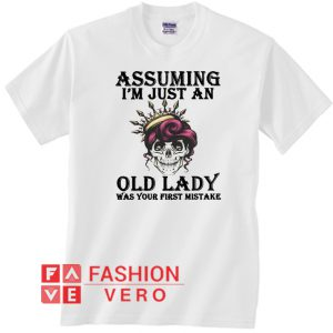Skull Assuming I'm just an old lady Unisex adult T shirt
