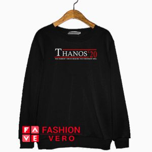 Thanos' 20 the hardest choices require the strongest will Sweatshirt