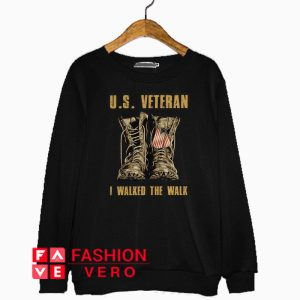 US veteran I walked the walk Sweatshirt
