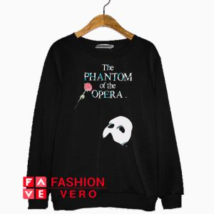 Phantom of the Opera Sweatshirt