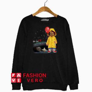 Pennywise Oh ShIT Chucky Georgie Denbrough Sweatshirt