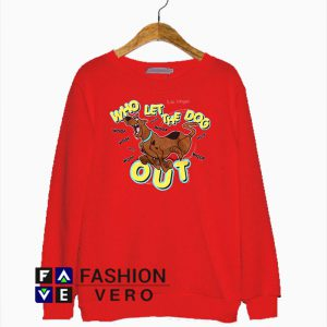 Scooby Doo Who Let The Dogs Out Sweatshirt