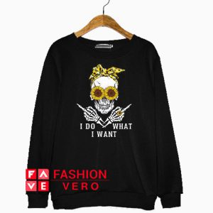 Sunflower skull fuck I do what I want Sweatshirt