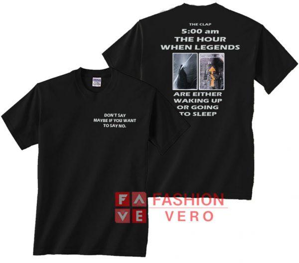 The Clap 5 00 am Unisex adult T shirt