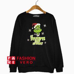 My Students Stole My Heart Grinch Christmas Sweatshirt