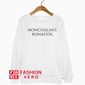 Nonchalant Bonafide Sweatshirt