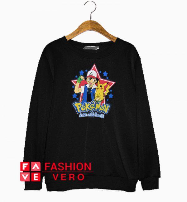 Pokemon Gotta Catch 'Em All Sweatshirt