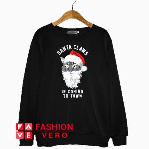 Santa Claws is Coming to Town Christmas Sweatshirt