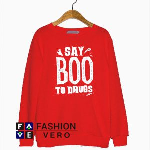 Say Boo To Drugs Sweatshirt