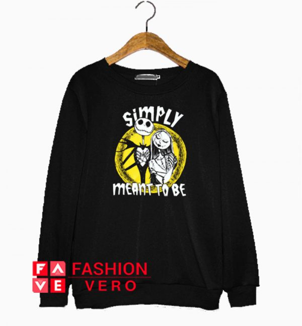 Simply Meant To Be The Nightmare Before Sweatshirt