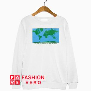 The World's Greatest Planet On Earth Sweatshirt