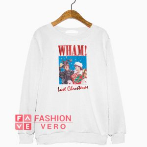 Wham Last Christmas Sweatshirt
