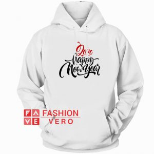 2020 Happy New Year Letter Hoodie - Unisex Adult Clothing