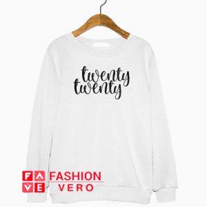 New Year Twenty Twenty Sweatshirt