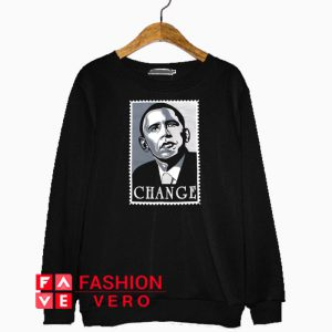 Obama Change Sweatshirt