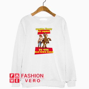 Old Town Road Toy Story Sweatshirt