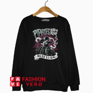 Pirates Dead Or Alive Rebellion Sweatshirt