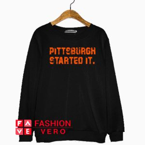 Pittsburgh Started It Vintage Sweatshirt