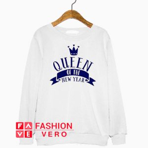 Queen Of The New Year Sweatshirt