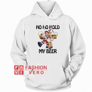Santa Claus and Reindeer Ho Ho hold my beer Hoodie - Unisex Adult Clothing