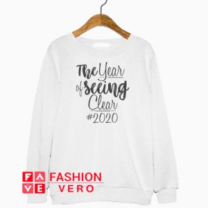 The Year Of Seeing Clear 2020 Sweatshirt