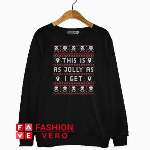 This Is As Jolly As I Get Christmas Sweatshirt