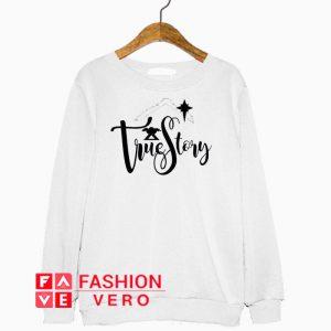 True Story Christmas Sweatshirt