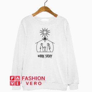 True Story Christmas Draw Sweatshirt