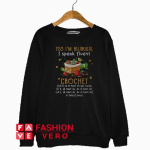 Yes I'm bilingual I speak fluent Crochet Sweatshirt