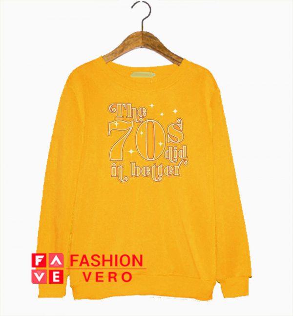 70's Did It Better Sweatshirt