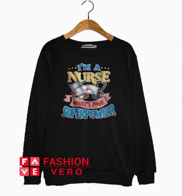 Nurse Day Superpower Sweatshirt