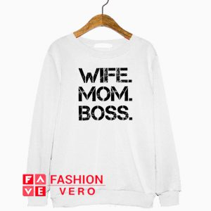 Wife boss mom Sweatshirt
