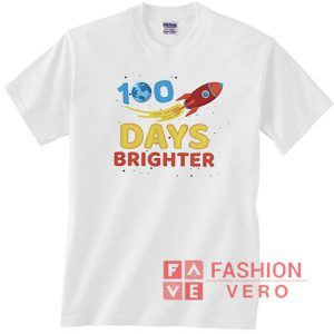 100 Days Brighter Unisex adult T shirt
